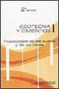 GEOTECNIA Y CIMIENTOS I: PROPIEDADES DE LOS SUELOS Y DE LAS ROCAS (2ª ED.) di VV.AA.