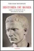 HISTORIA DE ROMA (LIBRO V): FUNDACION DE LA MONARQUIA MILITAR di MOMMSEN, THEODOR