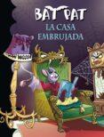 BAT PAT 14: LA CASA EMBRUJADA di PAVANELLO, ROBERTO