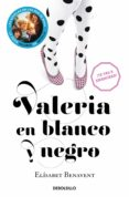 VALERIA EN BLANCO Y NEGRO de BENAVENT, ELISABET