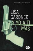 Y YO A TI MÁS (SERIE AGENTE TESSA LEONI 1) di GARDNER, LISA