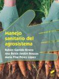 MANEJO SANITARIO DEL AGROSISTEMA di VV.AA.