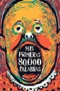 MIS PRIMERAS 80.000 PALABRAS (2ª ED.) di FERRER, VICENTE