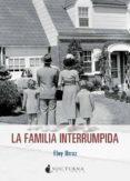 LA FAMILIA INTERRUMPIDA di URROZ, ELOY
