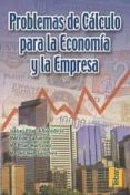 PROBLEMAS DE CALCULO PARA LA ECONOMIA Y LA EMPRESA di VV.AA.