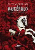 BUCEFALO: MEMORIAS DEL CABALLO DE ALEJANDRO de CEBRIAN, ELOY M.