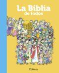 LA BIBLIA DE TODOS di VV.AA.