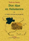 DOS DIAS EN SALAMANCA (VIAJES POR ESPAÑA) (ED. FACSIMIL) de ALARCON, PEDRO ANTONIO DE