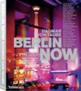 (PE) BERLIN NOW (SOFTCOVER) PHOTOGRAPHY di VV.AA.