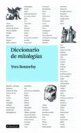 DICCIONARIO DE MITOLOGIAS de BONNEFOY, YVES