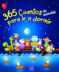 365 CUENTOS DE ANIMALES PARA IR A DORMIR di VV.AA