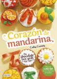9788408164081 - Cassidy Cathy: The Chocolate Box Girls 3: Corazon De Mandarina - Libro