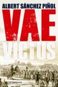 VAE VICTUS (RUSTICA - CASTELLANO) di SANCHEZ PIÑOL, ALBERT
