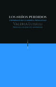 LOS NIÑOS PERDIDOS (2ª EDICIÓN) di LUISELLI, VALERIA