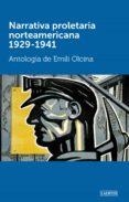 NARRATIVA PROLETARIA NORTEAMERICANA 1929-1941: ANTOLOGIA de OLCINA, EMILI