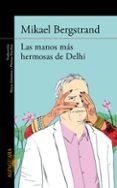 LAS MANOS MAS HERMOSAS DE DELHI di BERGSTRAND, MIKAEL