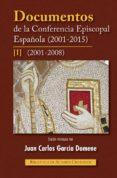 DOCUMENTOS DE LA CONFERENCIA EPISCOPAL ESPAÑOLA I (2001-2015) di GARCIA DOMENE, JUAN CARLOS