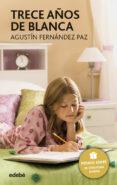 TRECE AÑOS DE BLANCA di FERNANDEZ PAZ, AGUSTIN