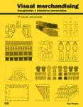 VISUAL MERCHANDISING: ESCAPARATES E INTERIORES COMERCIALES (3ª ED.) di MORGAN, TONY
