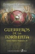 GUERREROS DE LA TORMENTA (SAJONES, VIKINGOS Y NORMANDOS IX) di CORNWELL, BERNARD