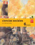 CIENCIAS SOCIALES EXTREMADURA INTEGRADO SAVIA-15 6º EDUCACION PRIMARIA di VV.AA.