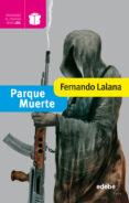 PARQUE MUERTE (PREMIO EDEBE) de LALANA, FERNANDO