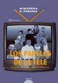 LOS PAPELES DE LA TELE di GARCIA PARAMO, ALMUDENA