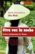 OTRA VEZ LA NOCHE: CUENTOS CONTEMPORANEOS DE VIETNAM di VV.AA.