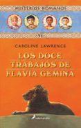 MISTERIOS ROMANOS VI :LOS DOCE TRABAJOS DE FLAVIA GEMINA di LAWRENCE, CAROLINE