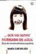 QUE ME ESTOY MURIENDO DE AGUA de CASTREJON, MARIA