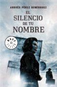 EL SILENCIO DE TU NOMBRE de PEREZ DOMINGUEZ, ANDRES
