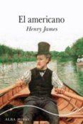 EL AMERICANO di JAMES, HENRY