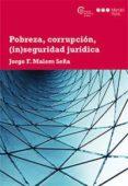 POBREZA, CORRUPCION, (IN)SEGURIDAD JURIDICA di MALEM SEÑA, JORGE F.