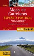 MAPA DE CARRETERAS DE ESPAÑA Y PORTUGAL 1:340.000, 2018 (12ª ED.) (MAPA TOURING) di VV.AA.
