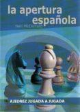 LA APERTURA ESPAÑOLA: AJEDREZ JUGADA A JUGADA di MCDONALD, NEIL
