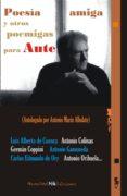 POESÍA AMIGA Y OTROS POEMIGAS PARA AUTE de MARIN ALBALATE, ANTONIO  VV.AA.