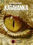 9788494744181 - Garrido Sanz Patxi: Katayanka - Libro