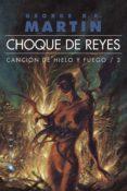 CHOQUE DE REYES (ED. BOLSILLO OMNIUM) (CANCION DE HIELO Y FUEGO I I) di MARTIN, GEORGE