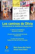LOS CAMINOS DE OLIVIA: UNA EXPERIENCIA DE REHABILITACION INTEGRAL INFANTIL di VV.AA