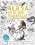ALICIA EN EL PAIS DE LAS MARAVILLAS: UN LIBRO PARA COLOREAR de CARROLL, LEWIS  TENNIEL, JOHN