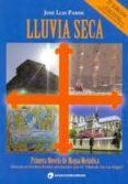 LLUVIA SECA (2ª ED) di PARISE, JOSE LUIS