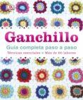 GANCHILLO GUIA COMPLETA PASO A PASO di VV.AA.