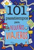 101 PASATIEMPOS PARA PEQUEÑOS VIAJEROS di BUTTERFIELD, MOIRA
