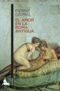 9788408171782 - Grimal Pierre: El Amor En La Roma Antigua - Libro