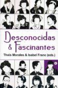 DESCONOCIDAS Y FASCINANTES di VV.AA.