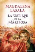 LA ESTIRPE DE LA MARIPOSA de LASALA, MAGDALENA