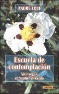 ESCUELA DE CONTEMPLACION: VIVIR SEGUN EL SENTIR DE CRISTO di LOUF, ANDRE