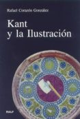 KANT Y LA ILUSTRACION de CORAZON GONZALEZ, RAFAEL