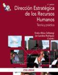 Direccion Estrategica De Los Recursos Humanos: Teoria Y Practica
