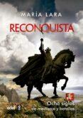 RECONQUISTA: OCHO SIGLOS DE MESTIZAJE Y BATALLAS de LARA MARTINEZ, MARIA
